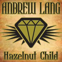 Hazelnut Child - Andrew Lang