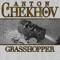 Grasshopper - Anton Chekhov
