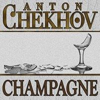 Champagne - Anton Chekhov