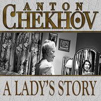 A Lady's Story - Anton Chekhov