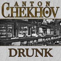 Drunk - Anton Chekhov
