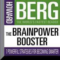 The Brainpower Booster: Seven Powerful Strategies For Becoming Smarter - Howard Stephen Berg
