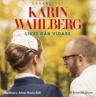 Livet går vidare - Karin Wahlberg
