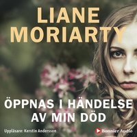 Öppnas i händelse av min död - Liane Moriarty