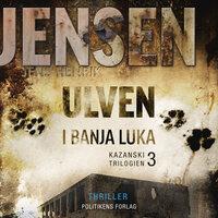 Ulven i Banja Luka - Jens Henrik Jensen