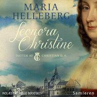 Leonora Christine - Maria Helleberg