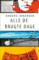 Alle de brugte dage - Anders Johansen
