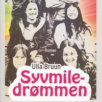 Syvmiledrømmen - Ulla Bruun