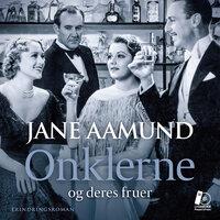 Onklerne - og deres fruer - Jane Aamund