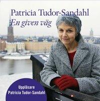 En given väg - Patricia Tudor-Sandahl