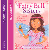 The Fairy Bell Sisters: Hearts and Flowers for Clara - Margaret McNamara