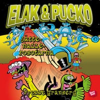 Elak & Pucko - jättenallerobotarna - Fredde Granberg