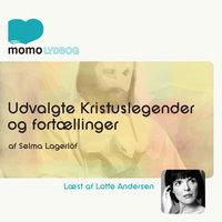 Udvalgte Kristuslegender og noveller - Selma Lagerlöf