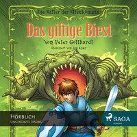Die Ritter der Elfenkönigin: Das giftige Biest - Peter Gotthardt