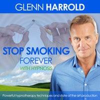 Stop Smoking Forever - Glenn Harrold