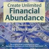 Create Unlimited Financial Abundance - Glenn Harrold