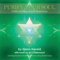 639Hz Solfeggio Meditation - Glenn Harrold,Ali Calderwood