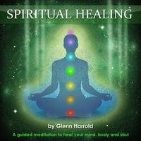 Spiritual Healing - Glenn Harrold