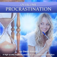 Overcome Procrastination - Glenn Harrold