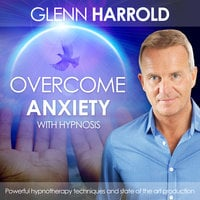 Overcome Anxiety - Glenn Harrold