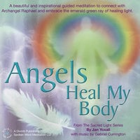 Angels Heal My Body - Jan Yoxall