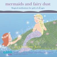 Mermaids And Fairy Dust - Christiane Kerr