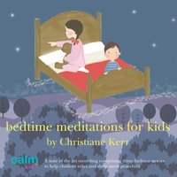 Bedtime Meditations for Kids - Christiane Kerr