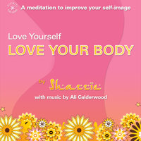 Love Yourself Love Your Body - Ali Calderwood, Shazzie