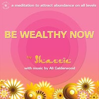 Be Wealthy Now - Ali Calderwood, Shazzie