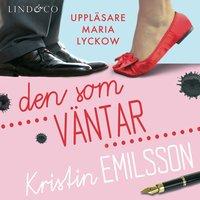 Den som väntar - Kristin Emilsson