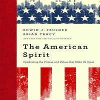 The American Spirit - Brian Tracy, Ed Feulner