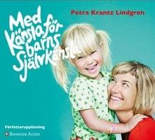 Med känsla för barns självkänsla - Petra Krantz Lindgren