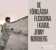 De förklädda flickorna i Kabul - Jenny Nordberg