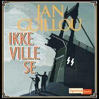 Ikke ville se - Jan Guillou