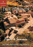 De fire årstider i Provence: Forår & sommer - Erik Pouplier