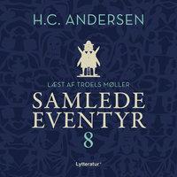 H.C. Andersens samlede eventyr bind 8 - H.C. Andersen