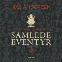 H.C. Andersens samlede eventyr bind 3 - H.C. Andersen