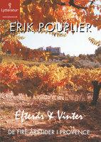 De fire årstider i Provence: Efterår og vinter - Erik Pouplier
