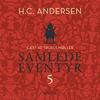H.C. Andersens samlede eventyr bind 5 - H.C. Andersen