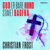 Gud er bare hund stavet bagfra - Christian Frost