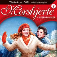 Morshjerte 1: Vinterdrømmer - Anne-Lise Boge