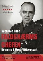 Faldskærmschefen: Flemming B. Muus - helt og skurk - Sven Ove Gade