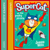 Supercat vs the Pesky Pirate - Jeanne Willis