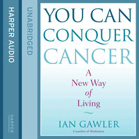 You Can Conquer Cancer - Ian Gawler