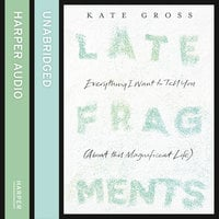 Late Fragments - Kate Gross