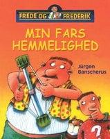 Frede og Frederik - Min fars hemmelighed - Jürgen Banscherus