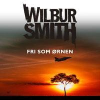 Fri som ørnen - Wilbur Smith