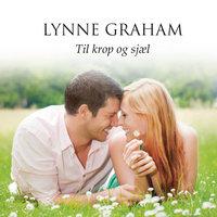 Til krop og sjæl - Lynne Graham