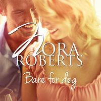 Bara för dig - Nora Roberts