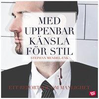 Med uppenbar känsla för stil - Stephan Mendel-Enk